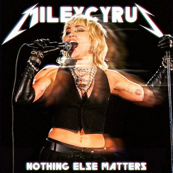 Nothing else matters Miley Cyrus